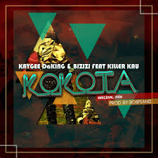 KayGee DaKing & Bizizi Ft Killer Kau – Kokota mp3