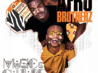 Afro Brotherz – Music Is Culture