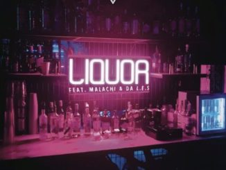 DJ Capital – Liquor ft. Malachi & Da L.E.S