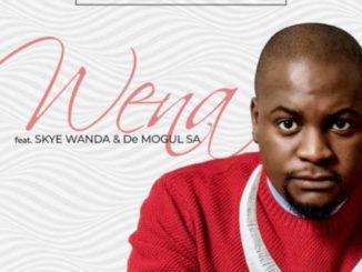 Benny Maverick – Wena ft. Skye Wanda & De Mogul SA