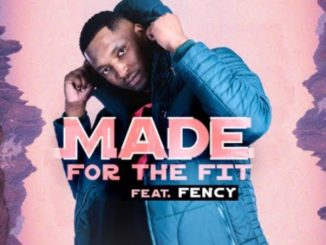 DJ Fortee – Made for the Fit ft. Fency