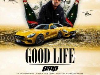 DOWNLOAD MP3 PMP – Good Life Ft. Ginger Trill, Swiss Tha Duke & Jacob Shine