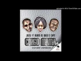 Juizee - Congo Mama ft Beauty De Queen & Capit (Cover Version)